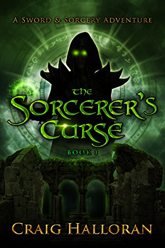 The Sorcerer's Curse (The Savage and the Sorcerer Book 1) by Craig Halloran