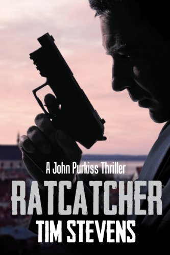 Ratcatcher (John Purkiss Thriller Book 1) by Tim Stevens