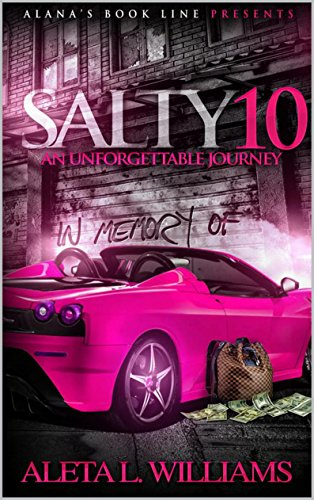 Salty 10: An Unforgettable Journey (A Ghetto Soap Opera) by Aleta Williams