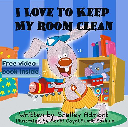 I LOVE TO KEEP MY ROOM CLEAN (I Love to…Bedtime stories children's books collection Book 5) by Shelley Admont and S.A. Publishing