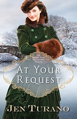 At Your Request (Apart From the Crowd): An Apart From the Crowd Novella by Jen Turano