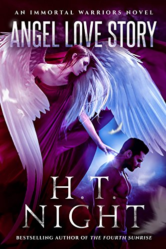 Angel Love Story (Immortal Warriors Book 5) by H.T. Night
