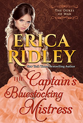 The Captain's Bluestocking Mistress: Historical Regency Romance (Dukes of War Book 3) by Erica Ridley
