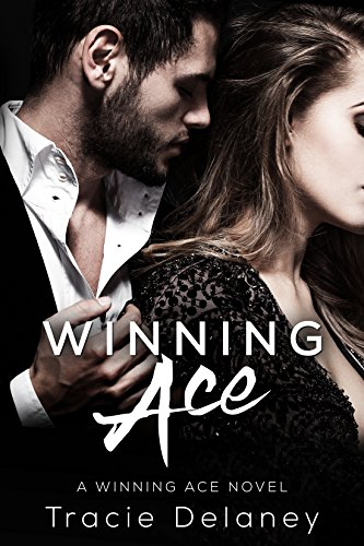 Winning Ace: A Winning Ace Novel (Book 1) by Tracie Delaney