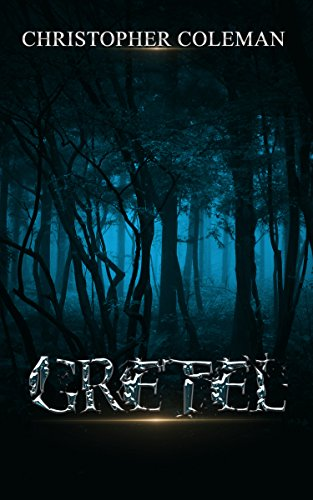 Gretel (Gretel Book One): A gripping, horror thriller with twists and turns you won't see coming by Christopher Coleman