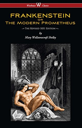 FRANKENSTEIN or The Modern Prometheus (The Revised 1831 Edition – Wisehouse Classics) by Mary Wollstonecraft Shelley