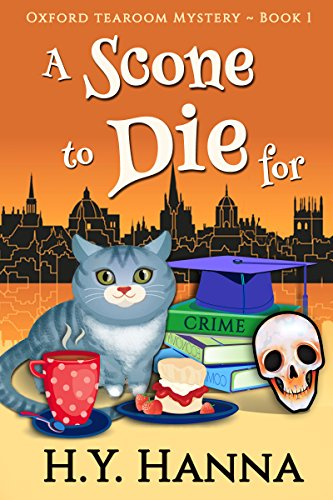 A Scone To Die For (Oxford Tearoom Mysteries ~ Book 1) by H.Y. Hanna