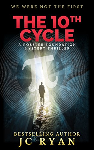 The Tenth Cycle: A Thriller (A Rossler Foundation Mystery Book 1) by JC Ryan