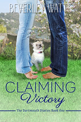 Claiming Victory: A Romantic Comedy (The Dartmouth Diaries Book 1) by Beverley Watts