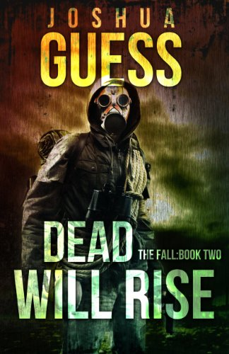 Dead Will Rise (The Fall Book 2) by Joshua Guess