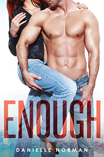 Enough (Iron Orchids Book 1) by Danielle Norman