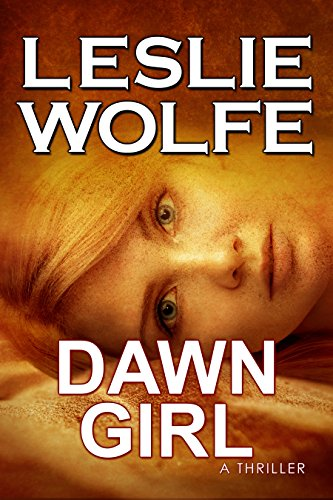 Dawn Girl: A Gripping Serial Killer Thriller by Leslie Wolfe