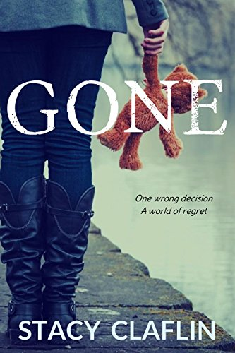 Gone (Gone Series Book 1) by Stacy Claflin