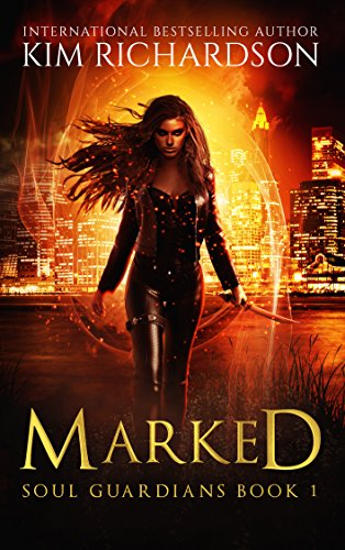Marked (Soul Guardians Book 1) by Kim Richardson