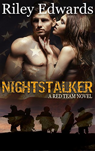 Nightstalker – A second chance military romance thriller: Red Team by Riley Edwards and Monograph Editing