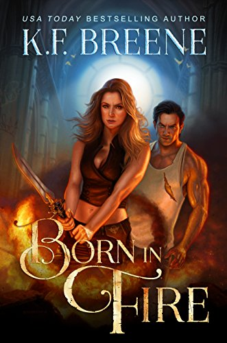 Born in Fire (Fire and Ice Trilogy Book 1) by K.F. Breene