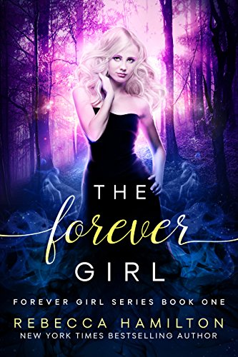 The Forever Girl (The Forever Girl Series Book 1) by Rebecca Hamilton