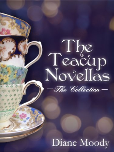 The Teacup Novellas – The Collection by Diane Moody