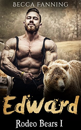 Edward (BBW Western Bear Shifter Romance) (Rodeo Bears Book 1) by Becca Fanning