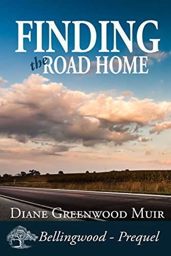 Finding the Road Home (Bellingwood Short Stories Book 5) by Diane Greenwood Muir