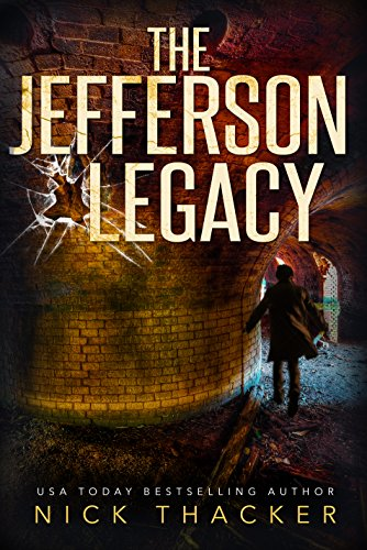 The Jefferson Legacy (Harvey Bennett Thrillers Book 4) by Nick Thacker