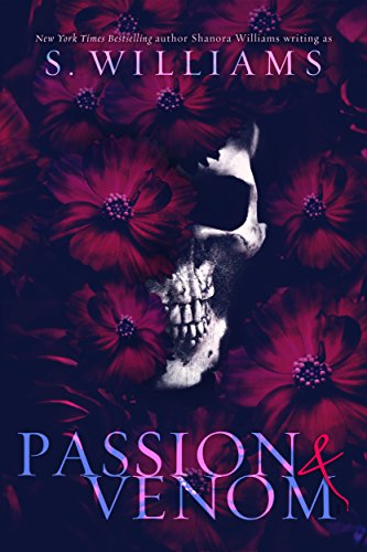 Passion & Venom (Venom Trilogy Book 1) by S. Williams and Shanora Williams
