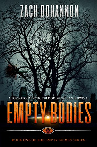 Empty Bodies: A Post-Apocalyptic Tale of Dystopian Survival (Empty Bodies Series Book 1) by Zach Bohannon