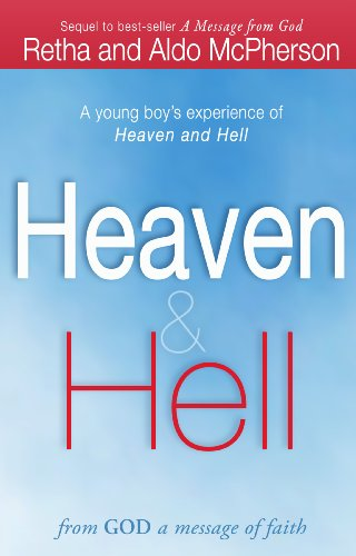 Heaven & Hell: From God a Message of Faith: A Young Boy's Experience of Heaven and Hell by Retha McPherson and Aldo McPherson