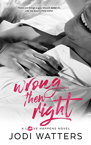 Wrong then Right (A Love Happens Novel Book 2) by Jodi Watters