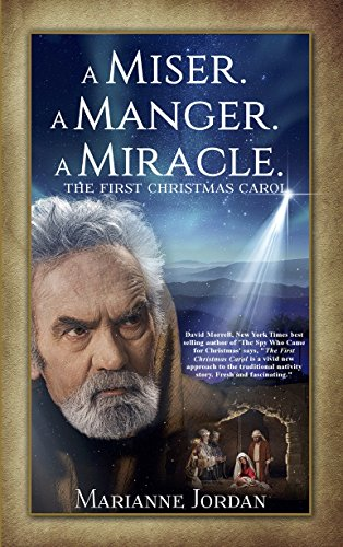 A Miser. A Manger. A Miracle. by Marianne Jordan