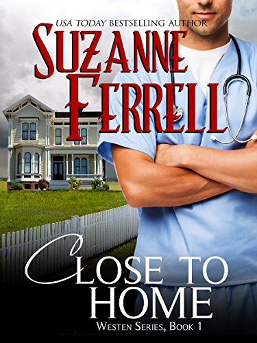 Close To Home (Westen Series, Book 1) by Suzanne Ferrell and Lyndsey Lewellen