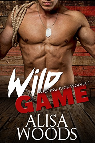 Wild Game (Wilding Pack Wolves 1) – New Adult Paranormal Romance by Alisa Woods