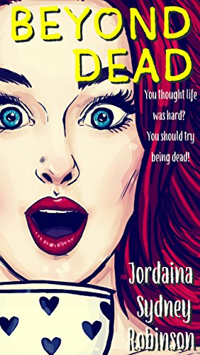 Beyond Dead: An Afterlife Adventures Novel (A Paranormal Ghost Cozy Mystery Series Book 1) by Jordaina Sydney Robinson