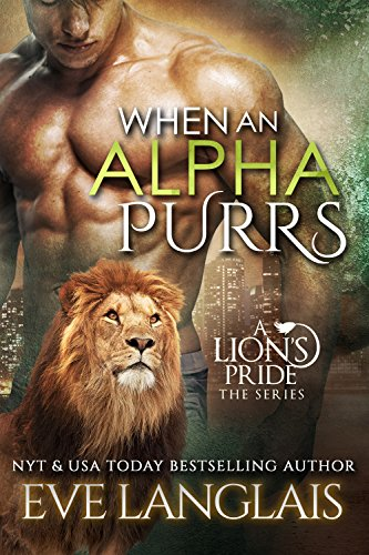 When An Alpha Purrs (A Lion's Pride Book 1) by Eve Langlais