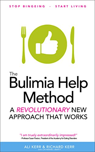 The Bulimia Help Method: A Revolutionary New Approach That Works by Alison Kerr