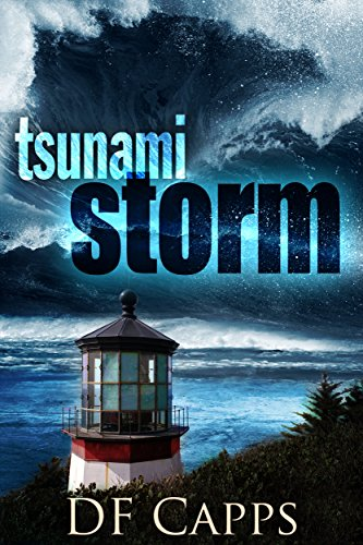TSUNAMI STORM (An Intense Disaster Thriller) by D F Capps
