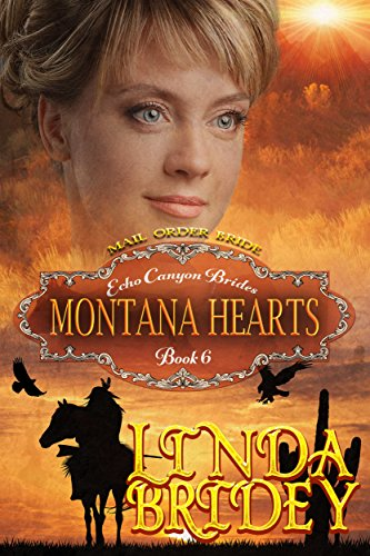 Mail Order Bride – Montana Hearts: Historical Cowboy Mystery Romance Novel (Echo Canyon Brides Book 6) by Linda Bridey