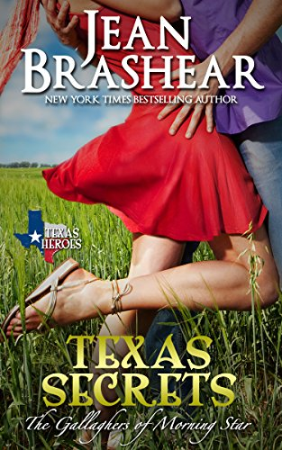Texas Secrets: The Gallaghers of Morning Star Book 1 (Texas Heroes) by Jean Brashear