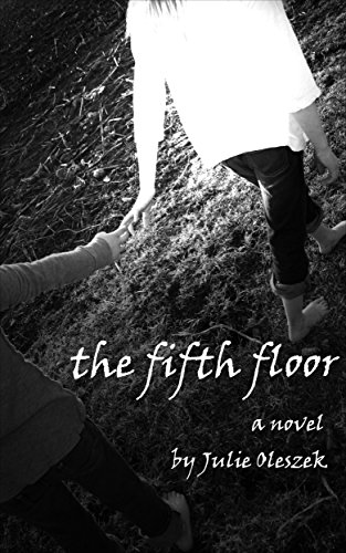 The Fifth Floor by Julie Oleszek