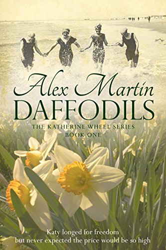 Daffodils (The Katherine Wheel Book 1) by Alex Martin