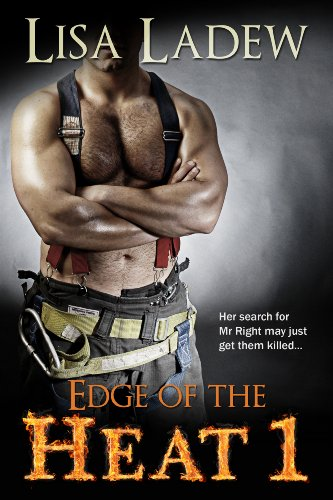 Edge of the Heat: Edge of the Heat Romantic Suspense Series by Lisa Ladew