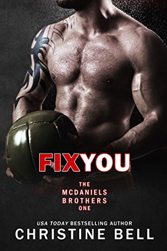 Fix You: Bash and Olivia's Story (The McDaniels Brothers Book 1) by Christine Bell