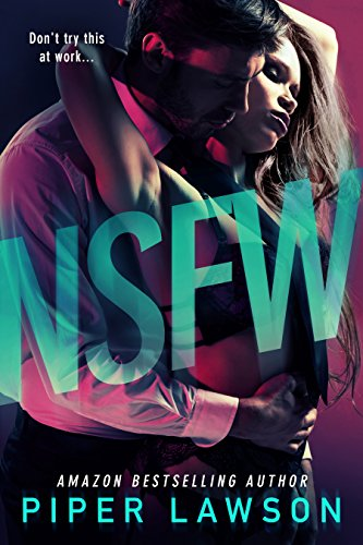 NSFW: An Office Romance by Piper Lawson