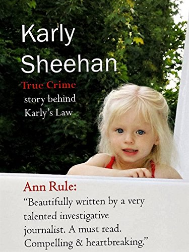 Karly Sheehan: True Crime of Karly's Law by Karen Spears Zacharias