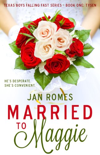 Married to Maggie (Texas Boys Falling Fast Book 1) by Jan Romes