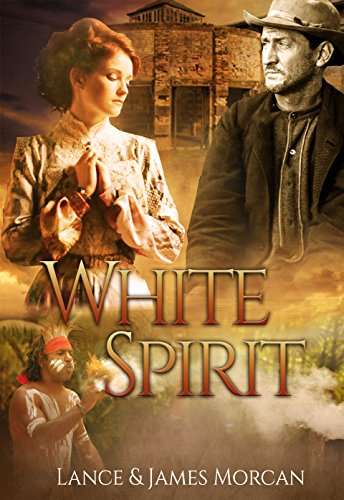 White Spirit (A novel based on a true story) by Lance Morcan and James Morcan