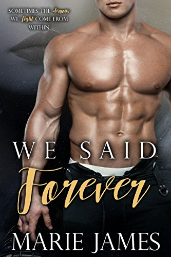 We Said Forever by Marie James and T E Black