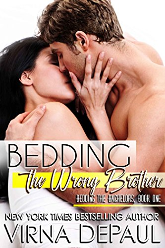 Bedding The Wrong Brother (Bedding the Bachelors, Book 1) by Virna DePaul