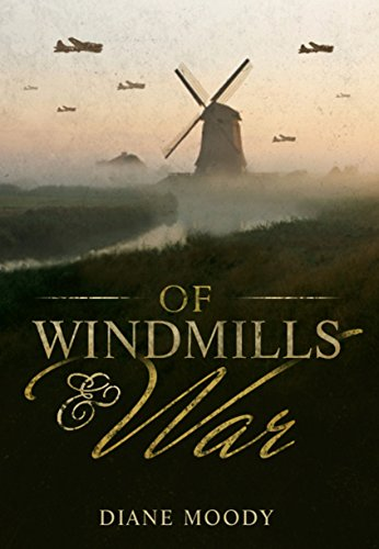 Of Windmills and War by Diane Moody
