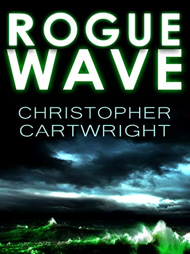 Rogue Wave (Sam Reilly Book 4) by Christopher Cartwright and Kris Densley